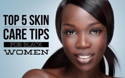5 Skin Care Tips for Black Women